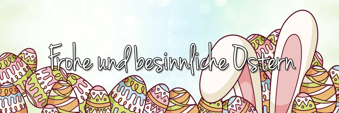 Frohe Ostern und schöne Feiertage!